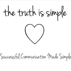 """One of my favourite sayings. The truth is always simple if you subtract """"the committee in your head"""" lol and you really listen and understand your own values needs and principles. This is very important to be able to do in any relationship personally or professionally. """"Know thine self"""" first... More and more I've realised that people use the phrase """"communication is key in relationships"""" but don't really know what that entails. It more accurately means that both people in any relationship…"""