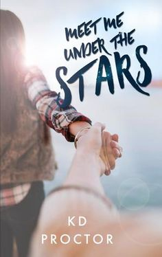 MEET ME UNDER THE STARS.  Debut novel by KD Proctor can now be added to your TBR on Goodreads.  #debutnovel #newbook #romance #novel #summercamp #campcounselor #summerromance