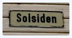 "Streetname ""The sunny side"". Norway, Decor, Decoration, Decorating, Dekorasyon, Dekoration, Home Accents, Deco, Ornaments"