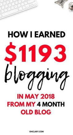 May 2018 Blog Income Report - How I Made $1193 my Fourth month of blogging. How I made money this month with my blog. I will show you how to make money blogging for beginners. Earn extra income while working from home and make money blogging. #bloggingforbeginners #incomereport #bloggingformoney #blogincomereport #bloggingtips