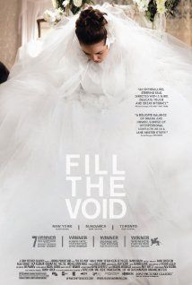"""""""Fill the Void"""" (2012). A young Hasidic Jewish woman is pressured into an arranged levirate marriage to an older widower.  This is a very tender, heartfelt movie.   I liked it a lot."""