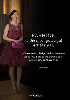 """""""Fashion is not something that exists in dresses only. It is in the sky, in the street. It has to do with ideas, the way we live, what is happening."""""""