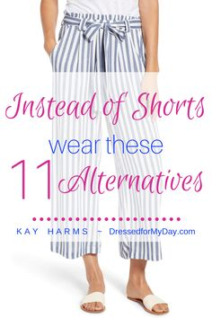Alternative dress - Instead of Shorts Wear These 11 Alternatives Dressed for My Day What to wear instead of shorts this summer Over 60 Fashion, Over 50 Womens Fashion, Fashion Over 50, Fashion Tips For Women, Fashion Advice, Latest Fashion, Short Girl Fashion, Older Women Fashion, Unique Fashion