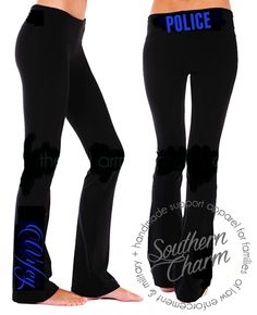Southern Charm Designs - Police Wifey Yoga Pants, $36.00 (http://www.shopsoutherncharmdesigns.com/police-wifey-yoga-pants/)- minus the wife part.