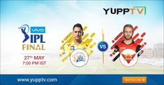 The Battle of the Bests: Watch the IPL 2018 Final CSK vs SRH Live on YuppTV   #IPL2018Final #CSKvsSRH Tv Channels, Finals, Battle, Watch, Live, Clock, Bracelet Watch, Final Exams, Clocks