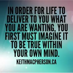 #keithmacpherson #dailyintention #imagination #dream #believe #thoughts #intention #lawofattraction