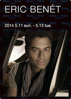【BLUE NOTE TOKYO】ERIC BENÉT (2014 5.11sun.-5.13tue.)