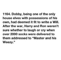 Very very sweet. But Dobby called him Harry Potter. So he would have addresses it to Harry Potter and his Weezy. Harry Potter World, Harry Potter Facts, Harry Potter Love, Harry Potter Universal, Harry Potter Fandom, Harry Potter Head Canon, Headcanon Harry Potter, Harry Potter Theories, Ravenclaw