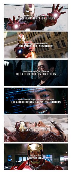 Tony Stark: And so a hero never dies.