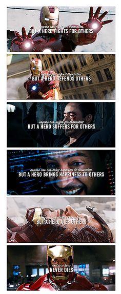 Tony Stark: And so a hero never dies.