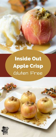 A twist on the traditional gluten free apple crisp-Inside Out Apple Crisp. Honey crisp apples stuffed with a gluten free  cookie mixture, dripping with caramel. via @glutenfreemiami
