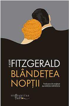 Blandetea noptii (Tender is the night ) - F Scott Fitzgerald