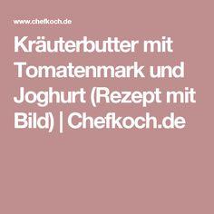 Kräuterbutter mit Tomatenmark und Joghurt (Rezept mit Bild)   Chefkoch.de