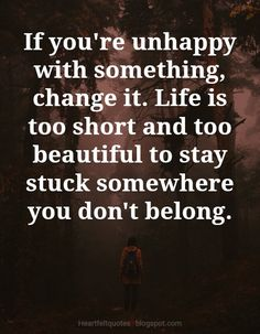 if you are unhappy