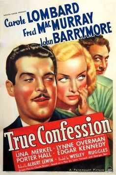 """""""True Confession"""": little remembered screwball comedy near-masterpiece with a brilliant performance by Carole Lombard. Fine support by Fred MacMurray and John Barrymore. Carole Lombard, Old Movie Posters, Classic Movie Posters, Classic Movies, Classic Comedies, Music Posters, Old Movies, Vintage Movies, Vintage Ads"""