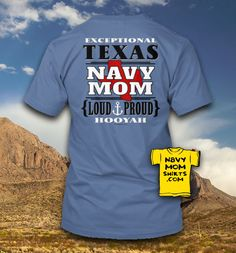 Love it!!! TEXAS Navy Mom Shirts & Hoodies!!!  ON SALE for a LIMITED TIME ONLY! #Texas #NavyMom - NavyMomShirts.com $10 OFF