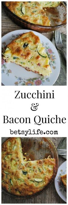Zucchini and Bacon Quiche. A great recipe for breakfast or any time of the day! Just add eggs, veggies and bake. It doesn't get easier or more versatile than that.
