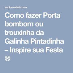 Como fazer Porta bombom ou trouxinha da Galinha Pintadinha – Inspire sua Festa ®