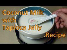 Coconut Milk with Tapioca Jelly Recipe