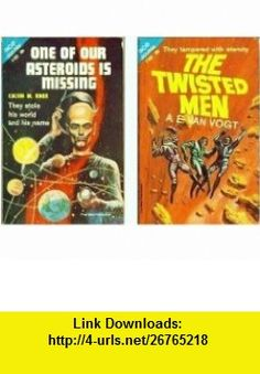 The Twisted Men / One of Our Asteroids Is Missing Calvin M Knox, A. E. Van Vogt ,   ,  , ASIN: B0007HM4UU , tutorials , pdf , ebook , torrent , downloads , rapidshare , filesonic , hotfile , megaupload , fileserve