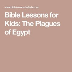 Bible Lessons for Kids: The Plagues of Egypt