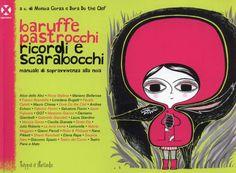 Il blog della Libreria Marco Polo: BARUFFE PASTROCCHI RICORDI E SCARABOCCHI. Manuale per sopravvivere alla noia a cura di Monica Gorza e Dora Do the Clef