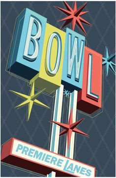 Premiere Lanes Bowling Pop Art by Jim Zahniser Vintage Neon Signs, Vintage Ads, Bowling, Googie, Retro Art, Vintage Travel Posters, Fine Art America, Pop Art, Fine Art Prints