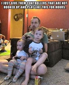 He gives his kids random controllers so he can play for hours. Wow. What dads do when they watch the kids...