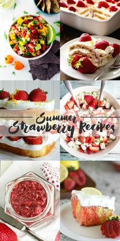 Summer is almost here and that means strawberries! 8 Summer Strawberry Recipes