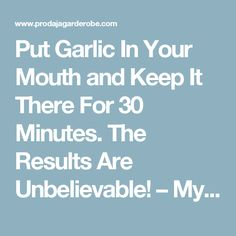 Put Garlic In Your Mouth and Keep It There For 30 Minutes. The Results Are Unbelievable! – Myself Healthy – Fitness, Nutrition, Tools, News, Health Magazine