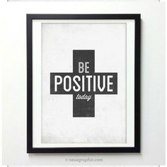 Be Positive Today