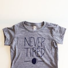 Never Tired  funny baby shirt sz 1218m  heather by eggagogo, $19.00