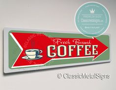 Classic Style Fresh Brewed Coffee Sign -UV Protected Weatherproof Signs Suitable for Outdoor or Indoor Use - Exclusively from Classic Metal Signs Drink Signs, Bar Signs, Home Wet Bar, Cafe Sign, Custom Metal Signs, Sign Materials, Directional Signs, Coffee Signs, Business Signs