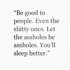 #fuckquotes #assholes#youbegood #bekind #keepcalmquotes #begood #stopgivingafuck #quotes #quotesandmuchmore