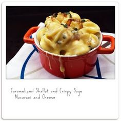 Carmelized shallot and crispy sage mac and cheese
