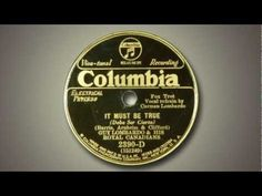 It Must Be True Music by Harry Barris, words by Gus Arnheim and Gordon Clifford Guy Lombardo and His Royal Canadians Vocal refrain by Carmen Lombardo Recorde. Guy Lombardo, Moving To Chicago, Chicago Tribune, Number One, Music Songs, Night Club, Guys, Words, Youtube