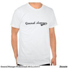 General Manager Professional Job Tee Shirts