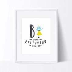 I'm so in love with our alphabet collection. We  have 12 letters so far and are working diligently on adding the rest.   B is for believing in yourself. Children's alphabet print