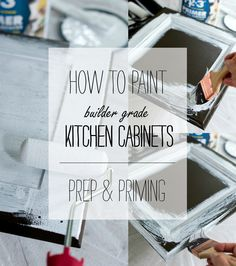 How To Paint Builder Grade Kitchen Cabinets: Prepping & Painting Kitchen Cabinets White