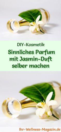 Eigenes Parfum selber mischen - Parfum Rezept: Sinnliches Parfum mit Jasmin Duft