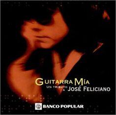 Guitarra mía [sound recording] : un tributo a José Feliciano. San Juan, PR : Banco Popular, [2000] formato CD Call number ML3486 .P9 G84 2000