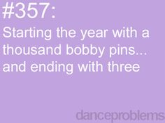every year! Im like where did my bobby pins go then i say to my self somwhere over the rainbow