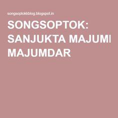 SONGSOPTOK: SANJUKTA MAJUMDAR