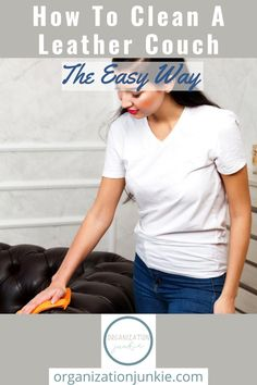 Vinegar is great for lots of things--including your leather couch! Here's how to clean a leather couch, using vinegar. #organizationjunkieblog #howtocleanaleathercouch