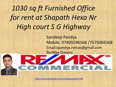 1030 sq ft furnished office for rent at shapath hexa sg highway near high court by Re/Max Dreamz Sandeep Pandya Mob. 91-7405596568 / 7575066568 Property :Buy/Sale/Rent via slideshare