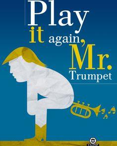 PLAY IT AGAIN, MR. TRUMPET
