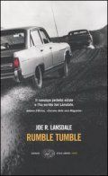 Rumble tumble - Lansdale Texas - prostituzione- Donna che cerca di salvare la figlia in compragnia del suo compagno e di un amico - Noir
