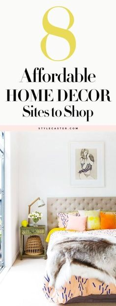 8 Affordable Home Decor Sites every girl should know about | StyleCaster.com save money at home, budget home decor #decor #budget