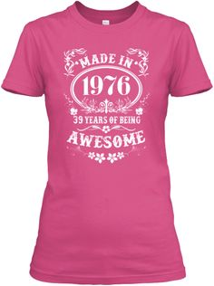 BORN IN #1976 AWESOME T SHIRTS | Birth years shirt | Pinterest ...