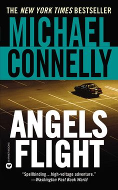 Angels Flight - An Activist Attorney Is Killed In A Cute Little L. Trolley Called Angels Flight, Far From Harry Bosch's Hollywood Turf. Good Thriller Books, Good Books, Books To Read, Angel Flight, Old Vegas, Michael Connelly, Best Mysteries, Mystery Books, Love Reading